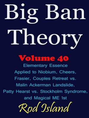 cover image of Elementary Essence Applied to Niobium, Cheers, Frasier, Couples Retreat vs. Malin Ackerman Landslide, Patty Hearst vs. Stockholm Syndrome, and Magical ME 1st, Volume 41