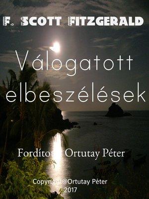 cover image of F. Scott Fitzgerald Válogatott elbeszélések Fordította Ortutay Péter