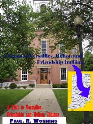 cover image of A Visit to Versailles, Friendship and Holton, Indiana