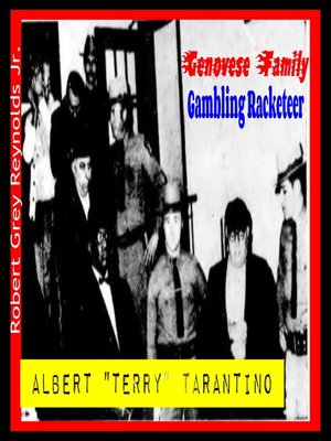 "cover image of Albert ""Terry"" Tarantino Genovese Family Gambling Racketeer"