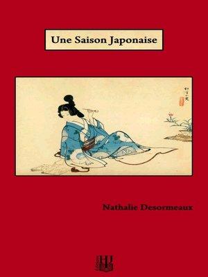 cover image of Une Saison Japonaise