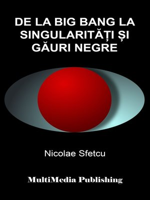 cover image of De la Big Bang la singularități și găuri negre