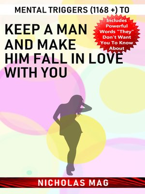 cover image of Mental Triggers (1168 +) to Keep a Man and Make Him Fall in Love with You