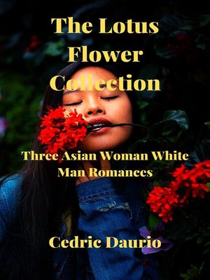 cover image of The Lotus Flower Collection- Three Asian woman White man Romances