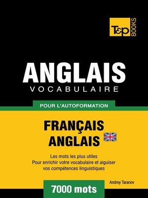 cover image of Vocabulaire Français-Anglais-BR pour l'autoformation--7000 mots