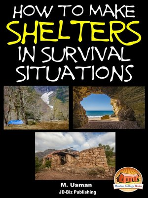 cover image of How to Make Shelters In Survival Situations
