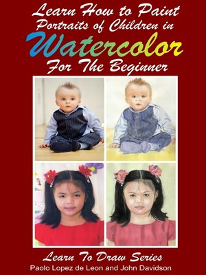 cover image of Learn How to Paint Portraits of Children In Watercolor For the Absolute Beginner