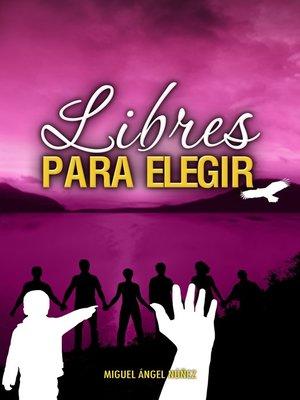 cover image of Libres para elegir