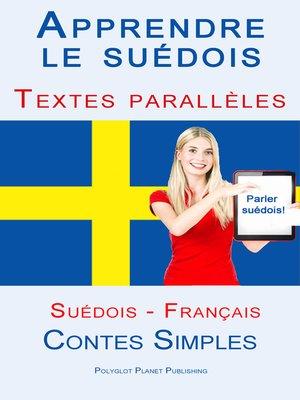 cover image of Apprendre le suédois--Textes parallèles (Français--Suédois) Contes Simples