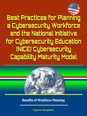cover image of Best Practices for Planning a Cybersecurity Workforce and the National Initiative for Cybersecurity Education (NICE) Cybersecurity Capability Maturity Model--Benefits of Workforce Planning