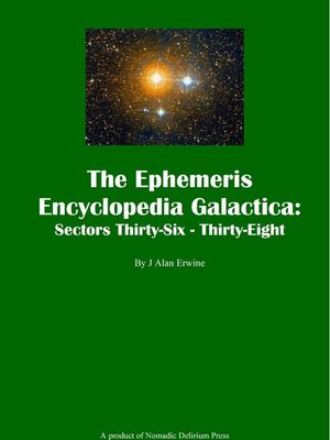 cover image of The Ephemeris Encyclopedia Galactica Sectors Thirty-Six