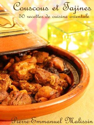 cover image of Coucous et Tajines 50 recettes de cuisine orientale