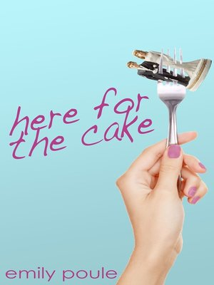 cover image of Here for the Cake
