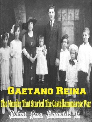 cover image of Gaetano Reina the Murder That Started the Castellammarese War