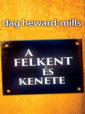cover image of A felkent és kenete