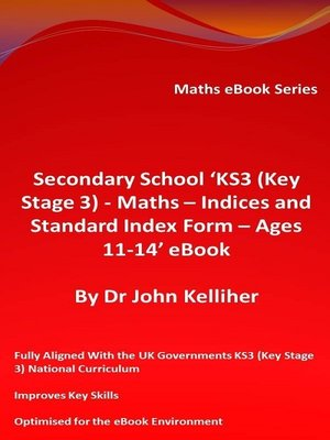 cover image of Secondary School 'KS3 (Key Stage 3)--Maths – Indices and Standard Index Form--Ages 11-14' eBook