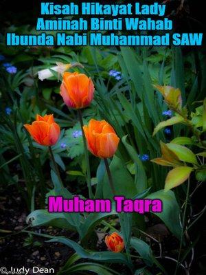 cover image of Kisah Hikayat Lady Aminah Binti Wahab Ibunda Nabi Muhammad SAW