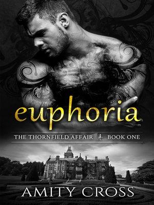 cover image of Euphoria (The Thornfield Affair #1)