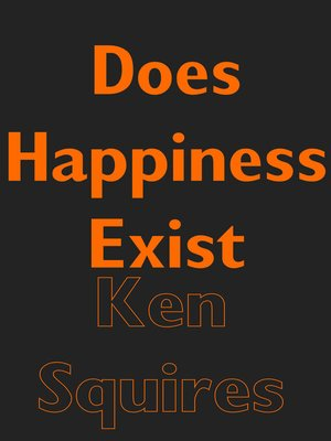 cover image of Does Happiness Exist ?