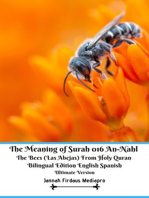 cover image of The Meaning of Surah 016 An-Nahl the Bees (Las Abejas) From Holy Quran Bilingual Edition English Spanish Ultimate Version