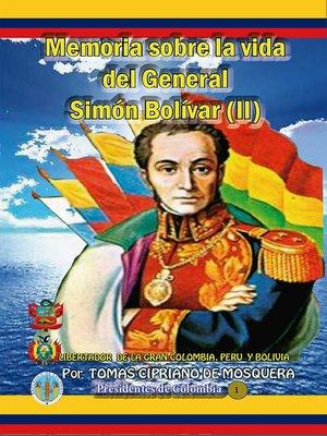 cover image of Memoria sobre la vida del general Simón Bolívar (II)