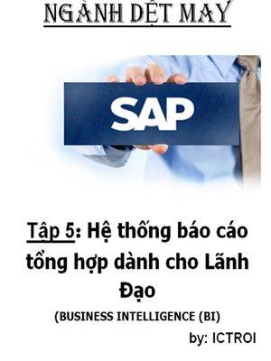 cover image of Hệ thống báo cáo tổng hợp dành cho Lãnh Đạo SAP AFS Ngành DỆT MAY
