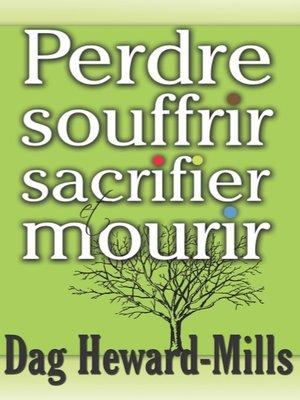 cover image of Perdre souffrir sacrifier et mourir
