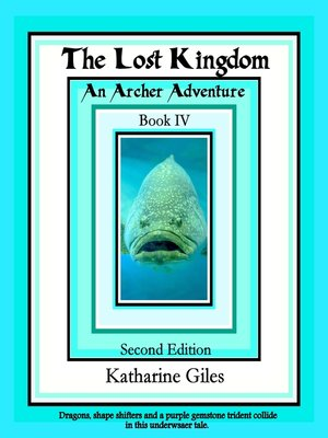 cover image of The Lost Kingdom, an Archer Adventure, Book 4