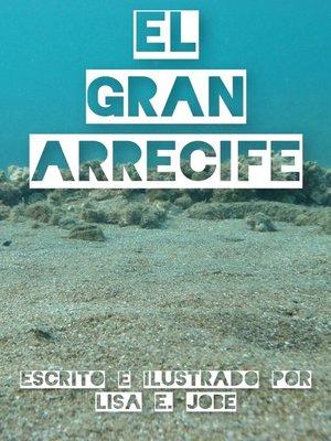 cover image of El Gran Arrecife