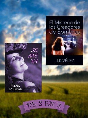 cover image of Se me va & El Misterio de los Creadores de Sombras. De 2 en 2