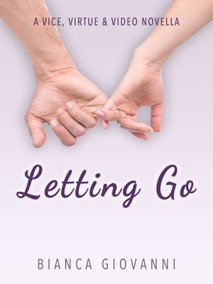 cover image of Letting Go (A Vice, Virtue & Video Novella)