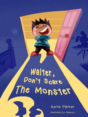 cover image of Walter, Don't Scare the Monster