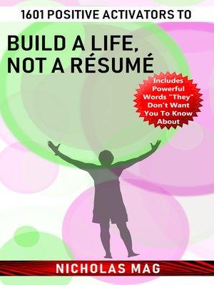 cover image of 1601 Positive Activators to Build a Life, Not a Résumé