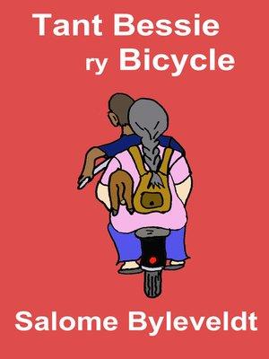 cover image of Tant Bessie ry Bicycle (Boek #5