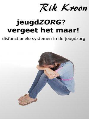 cover image of JeugdZORG? vergeet het maar!