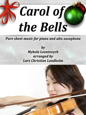 cover image of Carol of the Bells Pure sheet music for piano and alto saxophone by Mykola Leontovych arranged by Lars Christian Lundholm
