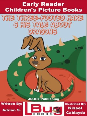 cover image of The Three-footed Hare and his Tale about Dragons