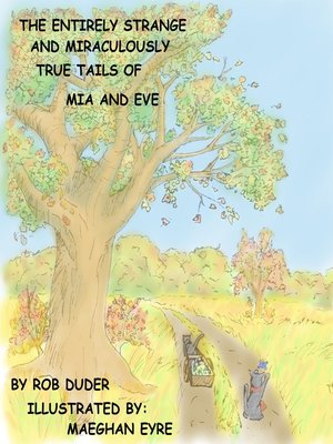 cover image of The Entirely Strange and Miraculously True Tails of Mia and Eve