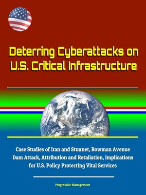 cover image of Deterring Cyberattacks on U.S. Critical Infrastructure