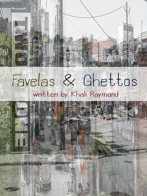 cover image of Favelas & Ghettos