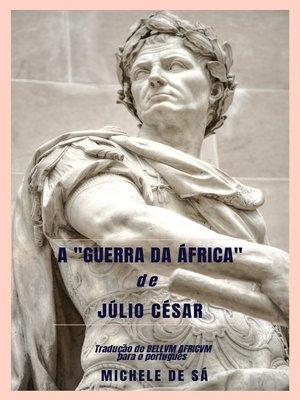 """cover image of A """"Guerra da África"""" de Júlio César"""