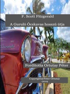 cover image of F. Scott Fitzgerald a Guruló Ócskavas hosszú útja Fordította Ortutay Péter