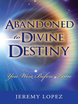 cover image of Abandoned to Divine Destiny