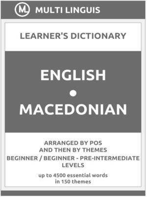 cover image of English-Macedonian Learner's Dictionary (Arranged by PoS and Then by Themes, Beginner--Pre-Intermediate Levels)