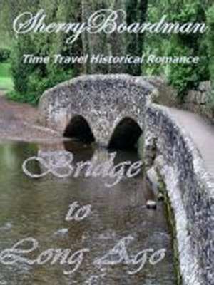 cover image of Bridge to Long Ago