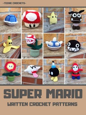 cover image of Super Mario--Written Crochet Patterns (Unofficial)