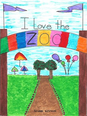 cover image of I Love the Zoo