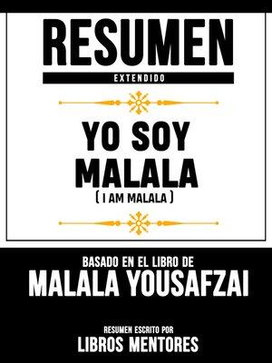 cover image of Yo Soy Malala (I Am Malala)--Resumen Extendido Basado En El Libro De Malala Yousafzai Y Christina Lamb