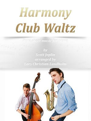 cover image of Harmony Club Waltz Pure sheet music for piano by Scott Joplin arranged by Lars Christian Lundholm