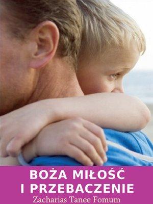 cover image of Boża Miłość I Przebaczenie